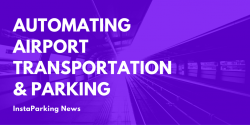 automating airport transportation and parking