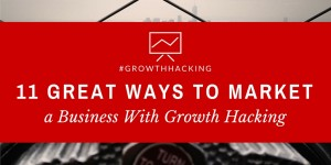 Growth Hacker Marketing - 11 Great Way to Market